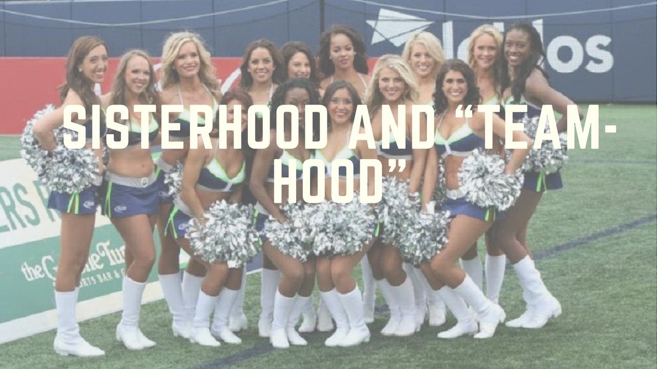 """Sisterhood and """"team-hood"""""""