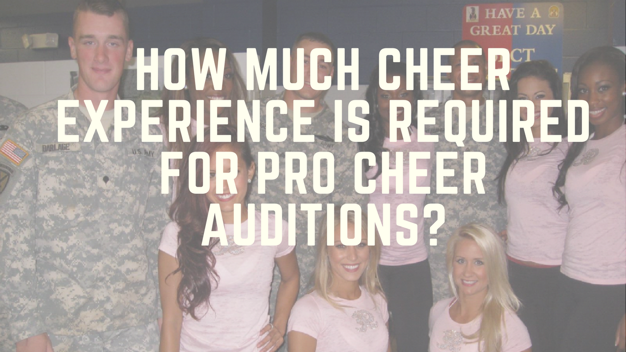 How Much Cheer Experience is Required for Pro Cheer Auditions