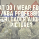 What do I wear for my NFL NBA Professional Cheerleader audition picture