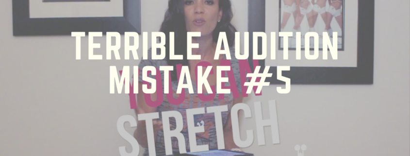 Terrible Audition Mistake #5