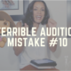 Terrible Audition Mistake #10