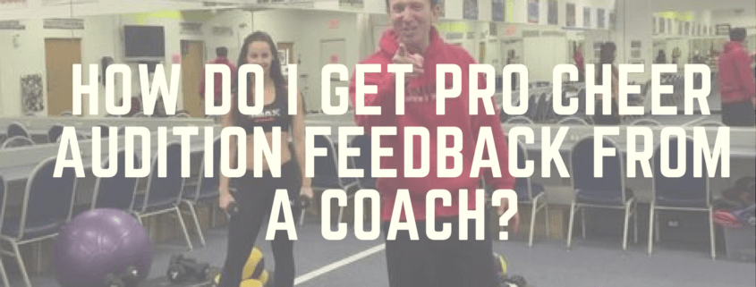 How do I get Pro Cheer Audition Feedback from a Coach