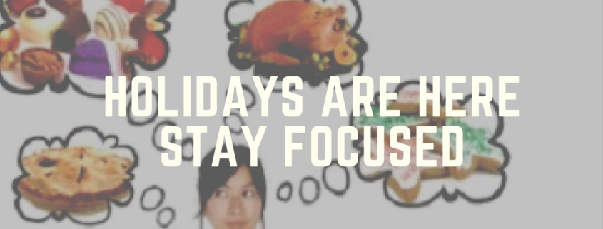 holidays-are-here-stay-focused