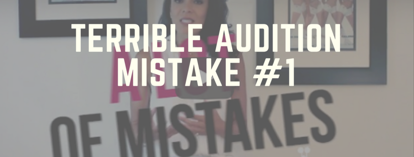 Terrible Audition Mistake #1