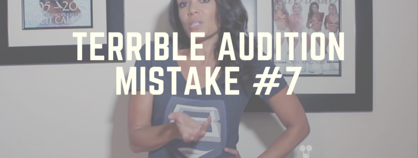 Terrible Audition Mistake #7