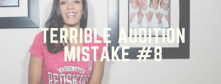 Terrible Audition Mistake #8