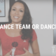 Appearance Team or Dance Team?