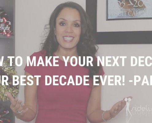 How to Make Your Next Decade Your Best Decade Ever! - Part 2